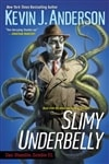 Slimy Underbelly | Anderson, Kevin J. | Signed First Edition Trade Paper Book
