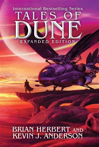 Tales of Dune by Brian Herbert and Kevin J. Anderson