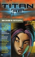 Titan A.E.: Akima's Story | Anderson, Kevin J. & Moesta, Rebecca | Double-Signed Paperback