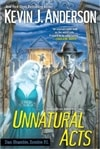 Unnatural Acts | Anderson, Kevin J. | Signed First Edition Trade Paper Book