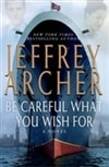 Be Careful What You Wish For | Archer, Jeffrey | Signed First Edition Book