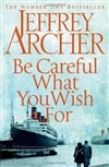 Be Careful What You Wish For | Archer, Jeffrey | Signed First Edition UK Book