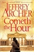 Archer, Jeffrey | Cometh the Hour | Signed First Edition UK Book