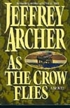 Archer, Jeffrey - As the Crow Flies (Signed First Edition)