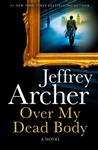 Archer, Jeffrey | Over My Dead Body | Signed First Edition Book