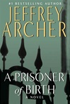 Archer, Jeffrey - Prisoner of Birth, A (Signed First Edition)