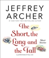 Archer, Jeffrey | Short, the Long and the Tall, The | Signed First Edition Book