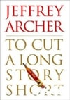 To Cut A Long Story Short  | Archer, Jeffrey | Signed First Edition Book