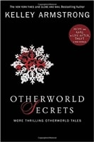 Otherworld Secrets | Armstrong, Kelley | Signed First Canadian Edition Book