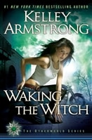 Armstrong, Kelley | Waking the Witch | Signed First Edition Book