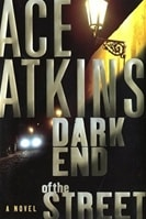 Atkins, Ace - Dark End of the Street (Signed First Edition)