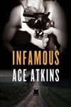 Atkins, Ace | Infamous | Signed First Edition Book