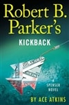 Robert B. Parker's Kickback | Atkins, Ace (as Parker, Robert B.) | Signed First Edition Book