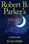 Atkins, Ace (as Parker, Robert B.) - Lullaby (Signed First Edition)