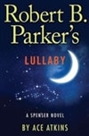 Atkins, Ace | Robert B. Parker's Lullaby | Signed First Edition Book