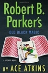 Atkins, Ace | Robert B. Parker's Old Black Magic | Signed First Edition Book