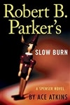 Robert B. Parker's Slow Burn | Atkins, Ace (as Parker, Robert B.) | Signed First Edition Book