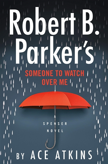 Someone to Watch Over Me by Ace Atkins