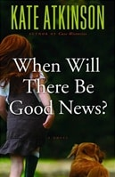 When Will There Be Good News | Atkinson, Kate | Signed First Edition Book