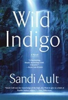 Ault, Sandi - Wild Indigo (Signed First Edition)