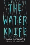 Water Knife, The | Bacigalupi, Paolo | Signed First Edition Book
