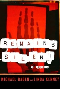 Remains Silent | Baden, Michael & Kenney, Linda | Double-Signed 1st Edition