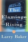 Baker, Larry | Flamingo Rising, The | Signed First Edition Book