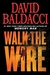 Baldacci, David | Walk the Wire | Signed First Edition Copy