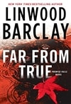 Far From True | Barclay, Linwood | Signed First Edition Book