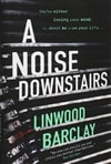 Noise Downstairs | Barclay, Linwood | Signed First Edition UK Book