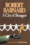 City of Stangers, A | Barnard, Robert | First Edition Book