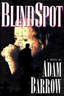 Blind Spot | Barrow, Adam | First Edition Book