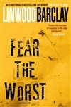 Fear the Worst | Barclay, Linwood | Signed First Edition Book