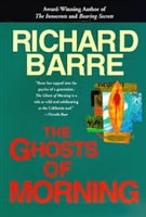 Barre, Richard - Ghosts of Morning, The (Signed First Edition)