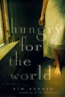 Hungry for the World | Barnes, Kim | Signed First Edition Book