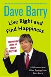 Live Right and Find Happiness | Barry, Dave | Signed First Edition Book