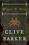Barker, Clive - Mister B. Gone (Signed First Edition)