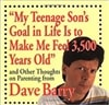 Barry, Dave - My Teenage Son's Goal in Life is to Make Me Feel 3,500 Years Old (Signed First Edition)