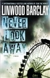 Never Look Away | Barclay, Linwood | Signed First Edition Book
