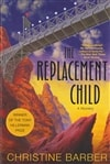 Replacement Child, The | Barber, Christine | Signed First Edition Trade Paper Book