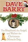 Barry, Dave - Shepherd,  Angel, and Walter the Dog (Signed First Edition)