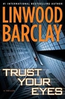 Trust Your Eyes | Barclay, Linwood | Signed First Edition Book