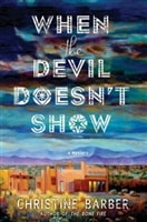 When The Devil Doesn't Show | Barber, Christine | Signed First Edition Book