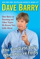 You Can Date Boys When You're Forty | Barry, Dave | Signed First Edition Book