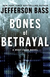 Bones of Betrayal | Bass, Jefferson | Double-Signed 1st Edition