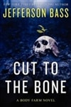 Bass, Jefferson | Cut to the Bone | Double Signed First Edition Book