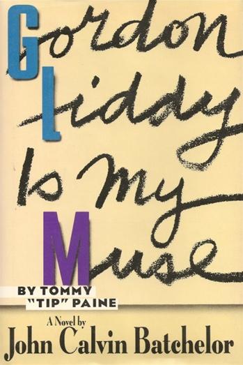 Gordon Liddy is My Muse by John Calvin Batchelor