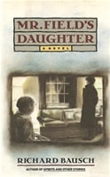 Mr. Field's Daughter | Bausch, Richard | Signed First Edition Book