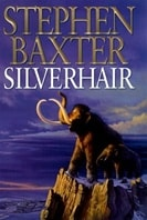 Baxter, Stephen - Silverhair (Signed First Edition)