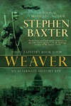 Baxter, Stephen - Weaver (Signed First Edition)